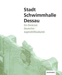 Stadt Schwimmhalle Dessau von Hoffmann,  Bert, Rabe,  Christoph