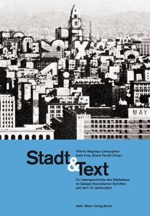 Stadt & Text von Frey,  Katia, Lampugnani,  Vittorio M, Perotti,  Eliana
