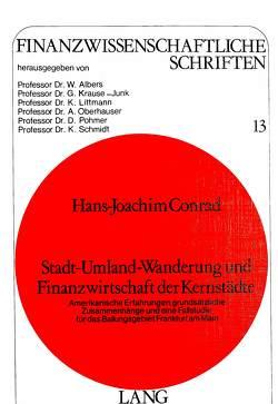 Stadt-Umland-Wanderung und Finanzwirtschaft der Kernstädte von Conrad,  Hans-Joachim