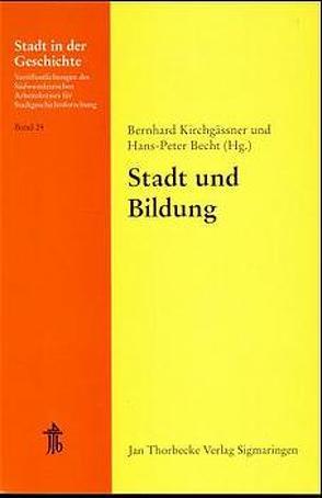 Stadt und Bildung von Becht,  Hans P, Kirchgässner,  Bernd