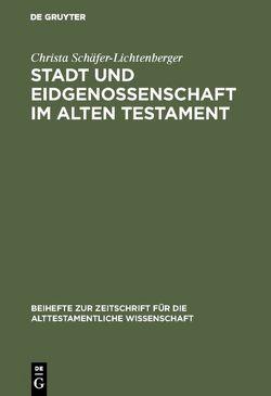 Stadt und Eidgenossenschaft im Alten Testament von Schäfer-Lichtenberger,  Christa
