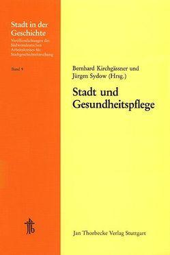 Stadt und Gesundheitspflege von Kirchgässner,  Bernhard, Sydow,  Jürgen