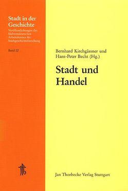 Stadt und Handel von Becht,  Hans P, Kirchgässner,  Bernhard