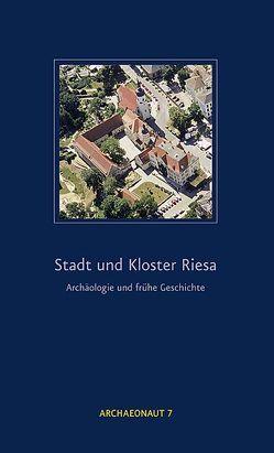 Stadt und Kloster Riesa von Ender,  Pavla, Ender,  Wolfgang, Huth,  Mike, Kavacs,  Günter, Strobel,  Michael