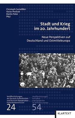Stadt und Krieg im 20. Jahrhundert von Cornelißen,  Christoph, Pekár,  Martin, Petrbok,  Václav