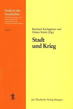 Stadt und Krieg von Kirchgässner,  Bernhard, Scholz,  Günter