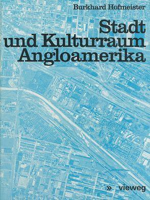 Stadt und Kulturraum Angloamerika von Hofmeister,  Burkhard