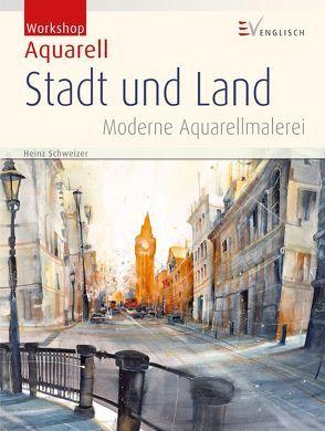 Stadt und Land von Schweizer,  Heinz
