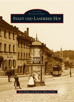 Stadt und Landkreis Hof von Arnd Kluge, Münzer-Glas,  Beatrix