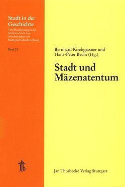 Stadt und Mäzenatentum von Becht,  Hans P, Kirchgässner,  Bernhard