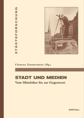 Stadt und Medien von Zimmermann,  Clemens