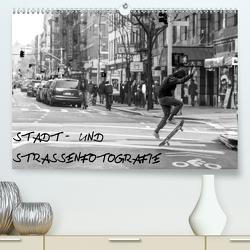 Stadt- und Straßenfotografie (Premium, hochwertiger DIN A2 Wandkalender 2020, Kunstdruck in Hochglanz) von Schäfer,  Daniel
