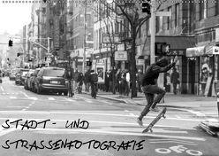 Stadt- und Straßenfotografie (Wandkalender 2019 DIN A2 quer) von Schäfer,  Daniel