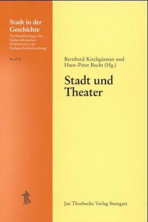 Stadt und Theater von Becht,  Hans P, Kirchgässner,  Bernhard