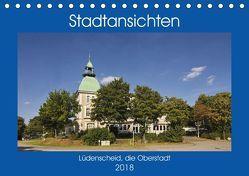 Stadtansichten Lüdenscheid, die Oberstadt (Tischkalender 2018 DIN A5 quer) von Thiemann,  Detlef