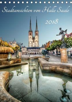 Stadtansichten von Halle Saale 2018 (Tischkalender 2018 DIN A5 hoch) von Friebel,  Oliver