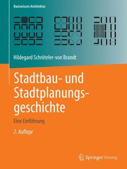 Stadtbau- und Stadtplanungsgeschichte von Schröteler-von Brandt,  Hildegard