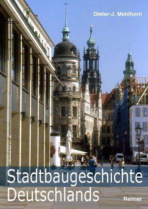 Stadtbaugeschichte Deutschlands von Mehlhorn,  Dieter-J.