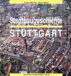 Stadtbaugeschichte Stuttgart von Markelin,  Antero, Müller,  Rainer