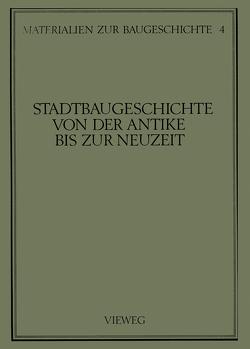 Stadtbaugeschichte von der Antike bis zur Neuzeit von Grassnick,  Martin