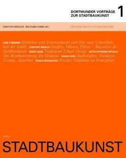 Stadtbaukunst – Dortmunder Vorträge 1 von Mäckler,  Christoph, Sonne,  Wolfgang