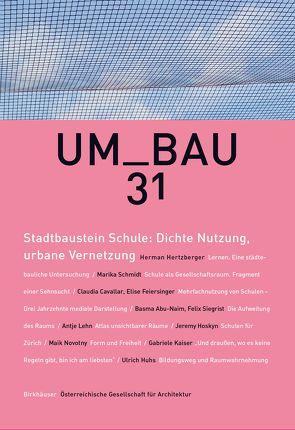 Stadtbaustein Schule: Dichte Nutzung, urbane Vernetzung von Österreichische Gesellschaft für Architektur