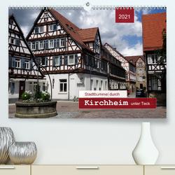 Stadtbummel durch Kirchheim unter Teck (Premium, hochwertiger DIN A2 Wandkalender 2021, Kunstdruck in Hochglanz) von Keller,  Angelika
