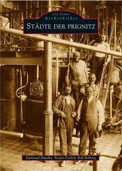 Städte der Prignitz von Foelsch,  Torsten, Pawelka,  Edeltraud, Rehberg,  Rolf