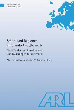 Städte und Regionen im Standortwettbewerb von Kauffmann,  Albrecht, Rosenfeld,  Martin T.W.