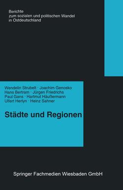 Städte und Regionen — Räumliche Folgen des Transformationsprozesses von Strubelt,  Wendelin