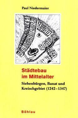 Städtebau im Mittelalter von Niedermaier,  Paul