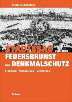 Städtebau zwischen Feuersbrunst und Denkmalschutz von Mehlhorn,  Dieter-J.