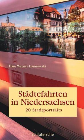 Städtefahrten in Niedersachsen von Dannowski,  Hans W