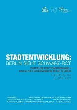 Stadtentwicklung: Berlin sieht schwarz-rot. von Bodenschatz,  Harald, Polinna,  Cordelia, Richter,  Jana, Schlaack,  Johanna