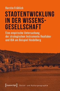Stadtentwicklung in der Wissensgesellschaft von Fröhlich,  Kerstin