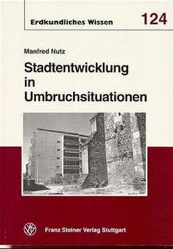 Stadtentwicklung in Umbruchsituationen von Nutz,  Manfred