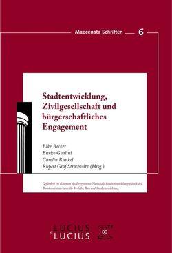 Stadtentwicklung, Zivilgesellschaft und bürgerschaftliches Engagement von Becker,  Elke, Gualini,  Enrico, Runkel,  Carolin, Strachwitz,  Rupert