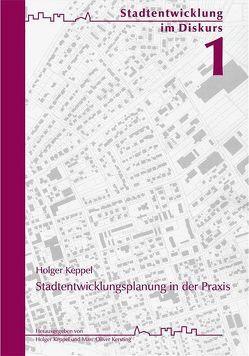 Stadtentwicklungsplanung in der Praxis von Keppel,  Holger