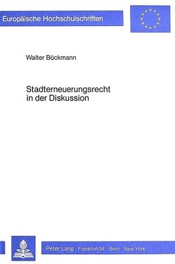 Stadterneuerungsrecht in der Diskussion von Bückmann, Walter