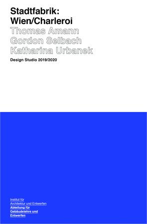 Stadtfabrik: Wien/Charleroi von TU Wien