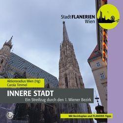 STADTFLANERIE Innere Stadt von Aktionsradius Wien, Bledl,  Wolfgang, Schreiber,  DI Uschi, Timmel,  Carola