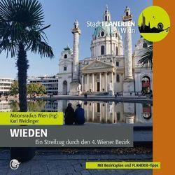 STADTFLANERIE Wieden von Aktionsradius Wien, Bledl,  Wolfgang, Schreiber,  DI Uschi, Weidinger,  Karl