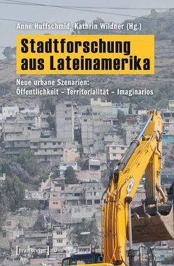 Stadtforschung aus Lateinamerika von Huffschmid,  Anne, Wildner,  Kathrin