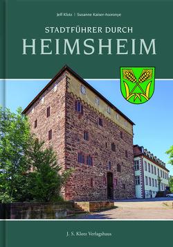 Stadtführer durch Heimsheim von Kaiser-Asoronye,  Susanne, Klotz,  Jeff