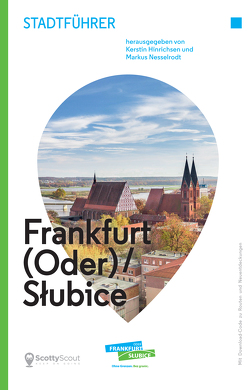 Stadtführer für Frankfurt (Oder)/Słubice von Hinrichsen,  Kerstin, Nesselrodt,  Markus
