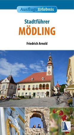 Stadtführer Mödling von Arnold,  Friedrich