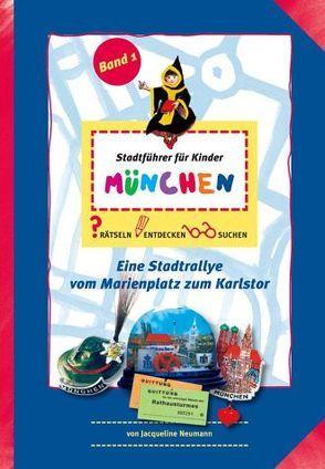 """Stadtführer für Kinder: """"München"""" von Hannwacker,  Birgit, Neumann,  Jacqueline"""