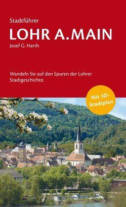 Stadtführer Lohr a.Main, Josef G. Harth