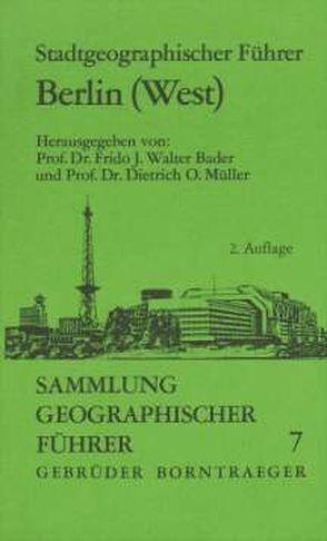 Stadtgeographischer Führer Berlin (West) von Aust,  Bruno, Bader,  Frido J, Boesler,  Klaus A, Müller,  Dietrich O, Schultze,  Joachim H