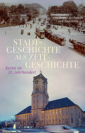 Stadtgeschichte als Zeitgeschichte von Hochmuth,  Hanno, Nolte,  Paul